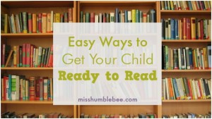 Easy Ways to Get Your Child Ready to Read