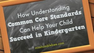 How Understanding Common Core Standards Can Help Your Child Succeed in Kindergarten