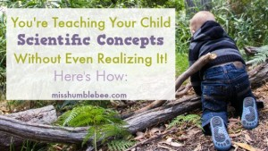 You're Teaching Your Child Scientific Concepts Without Even Realizing It! Here's How: