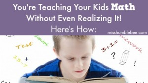You're Teaching Your Kids Math Without Even Realizing It! Here's How: