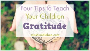 Four Tips to Teach Your Children Gratitude