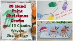 20 Hand Print Christmas Crafts and 15 Creative Ways to Display Them (Foot and Thumb Prints too!)