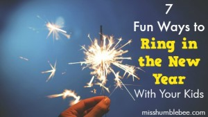 Seven Fun Ways to Ring in the New Year With Your Kids