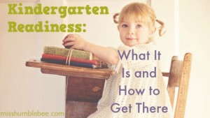 Kindergarten Readiness: What It Is and How to Get There