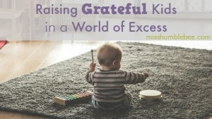 Raising Grateful Kids in a World of Excess
