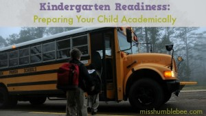 Kindergarten Readiness: Preparing Your Child Academically