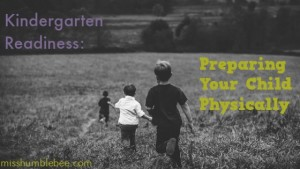 Kindergarten Readiness: Preparing Your Child Physically
