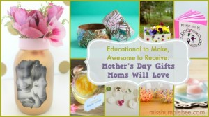 Educational to Make, Awesome to Receive: Mother's Day Gifts Moms Will Love