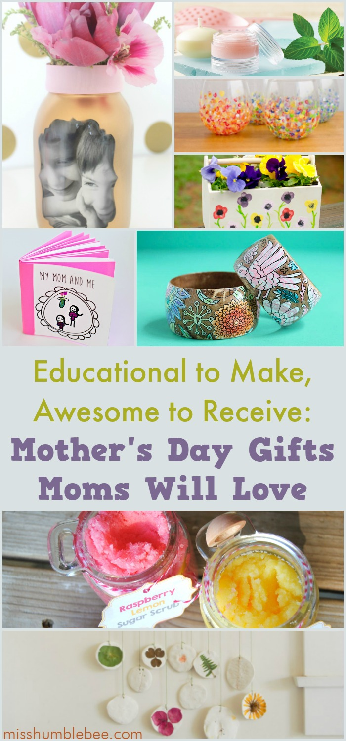 Educational to Make Awesome to Receive Mother's Day Gifts Moms Will Love