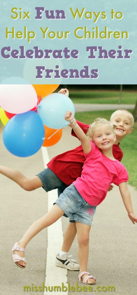 In honor of National Friendship Day, we're sharing several fun ideas that will help your child celebrate his or her friends.