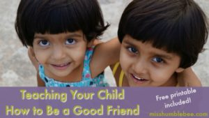 Teaching Your Child How to Be a Good Friend (with Free Printable)