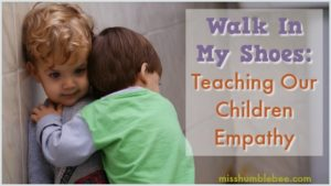Walk in My Shoes: Teaching Our Children Empathy