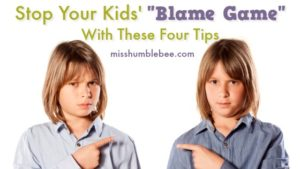 Stop Your Kids' 'Blame Game' With These Four Tips