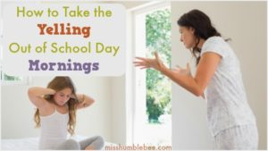 How to Take the Yelling Out of School Day Mornings