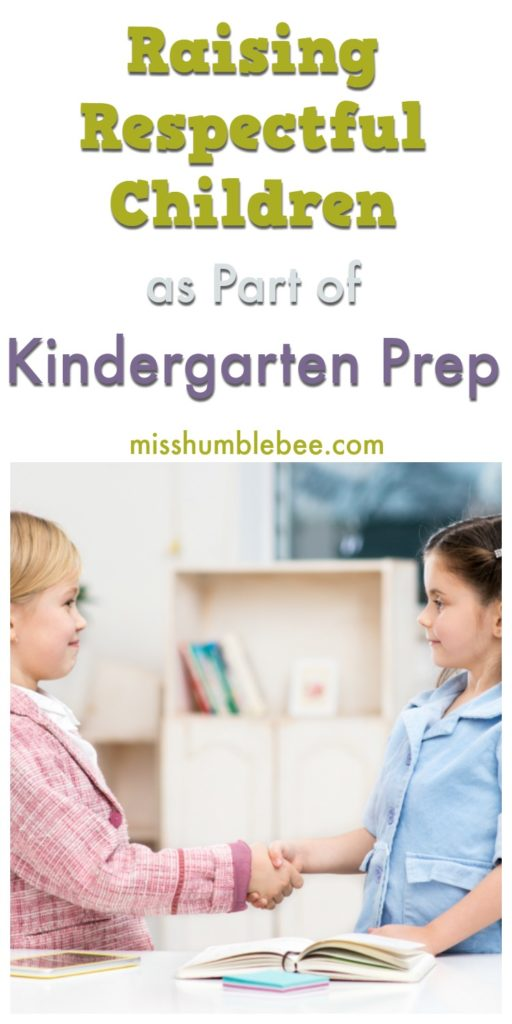 Raising respectful children is just as important to kindergarten prep as teaching your child the alphabet or how to count. Here are some ways to do it.