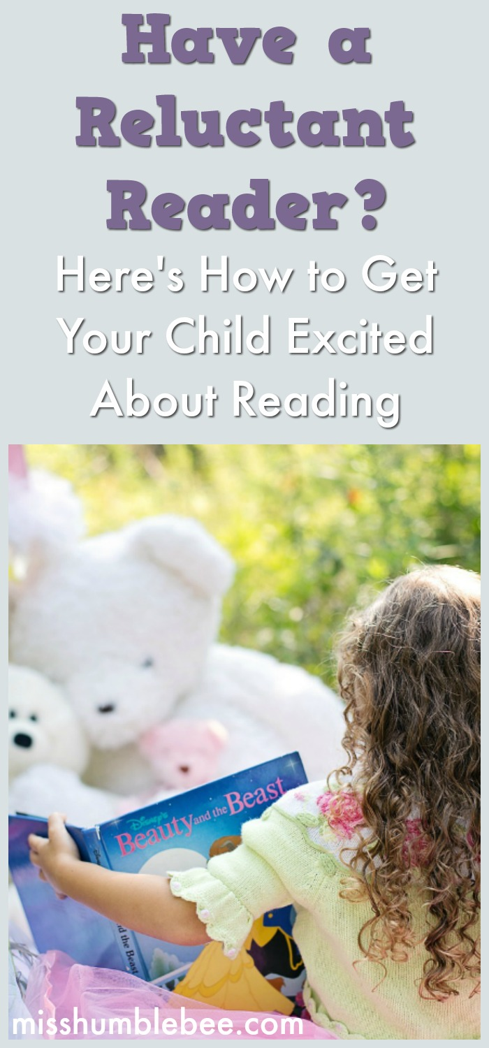 If your child is a reluctant reader, you may worry that she'll fall behind in her education. Here's how to get your child excited about reading.